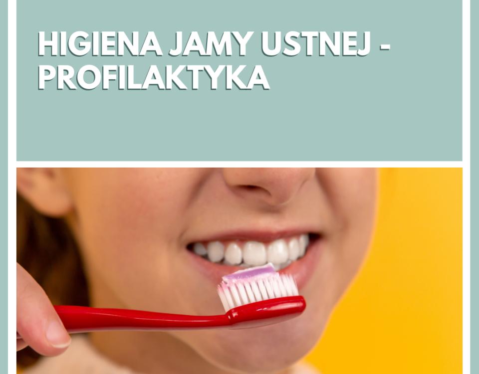Higiena jamy ustnej - profilaktyka